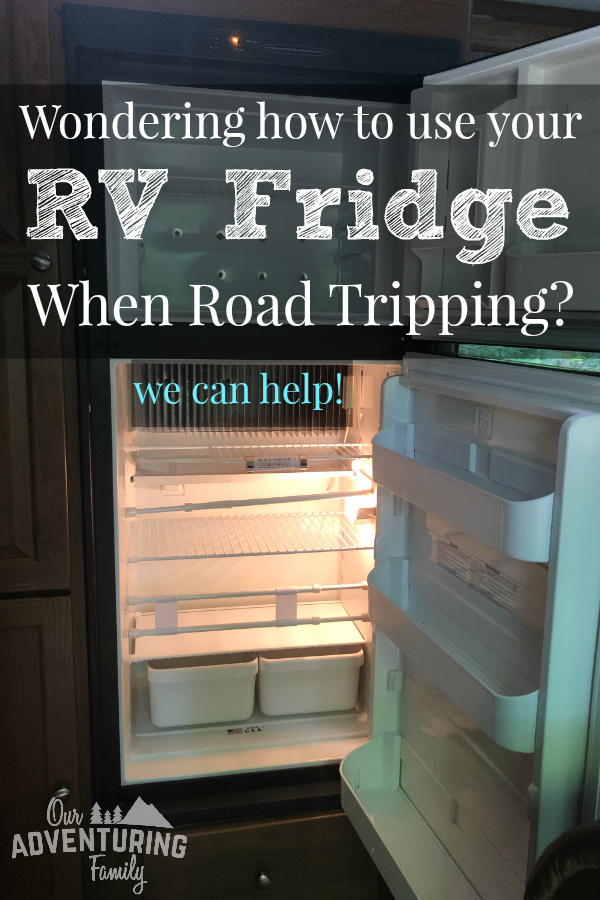 How to Use Your RV Fridge On a Long Road Trip - Our